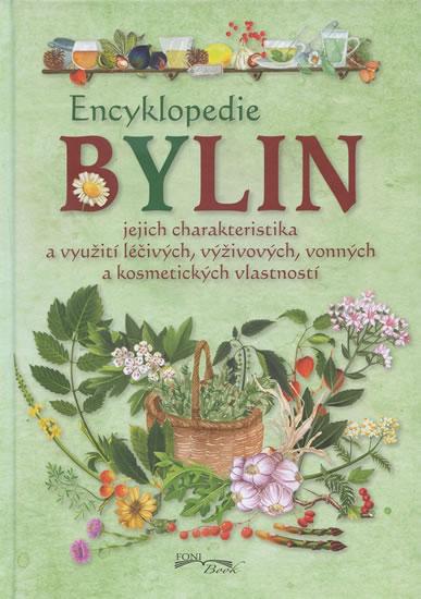 Encyklopedie bylin - jejich charakteristika a využití léčivých, vyživových, vonných a kosmetických v - neuveden
