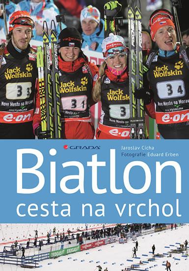 Biatlon - cesta na vrchol - Erben Eduard, Cícha Jaroslav,