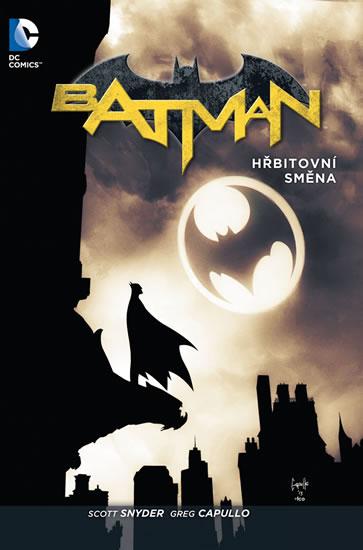 Batman - Hřbitovní směna - Snyder Scott, Capullo Greg