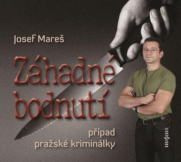 Záhadné bodnutí - Případ pražské kriminálky - CD - Mareš Josef