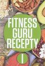 Fitness guru recepty I.