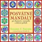 Posvátné mandaly pro harmonii, rovnováhu a duševní pohodu