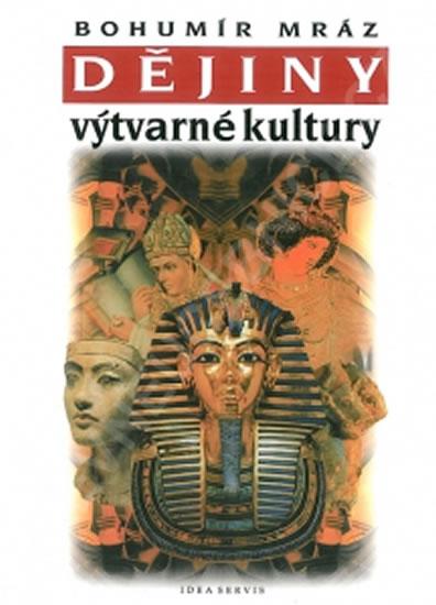 Dějiny výtvarné kultury 1 (6. vydání) - Mráz Bohumír