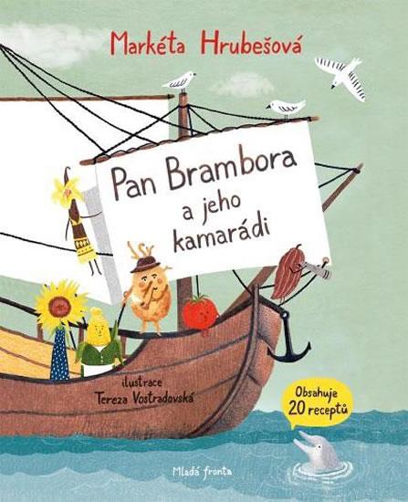 Pan Brambora a jeho kamarádi - Na cestě do Evropy a do vašich bříšek - Hrubešová Markéta
