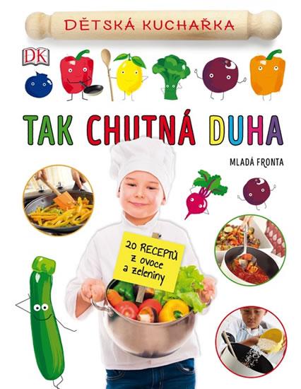 Tak chutná duha - Dětská kuchařka - neuveden