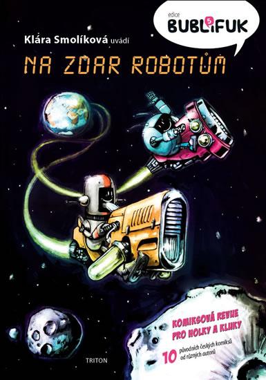 Bublifuk 5 - Na zdar robotům - Smolíková Klára