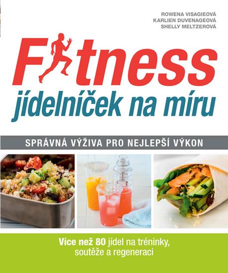 Fitness jídelníček na míru - Správná výživa pro nejlepší výkon - Visagieová Rowena, Meltzerová Shell