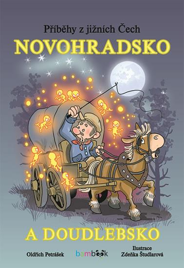 Novohradsko a Doudlebsko - Příběhy z jižních Čech - Petrášek Oldřich