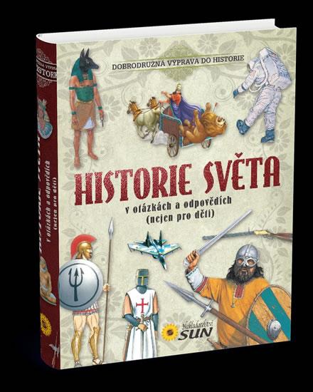 Historie světa v otázkách a odpovědích (nejen pro děti) - neuveden