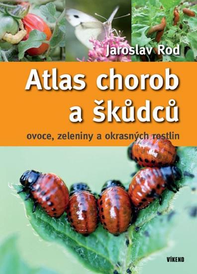 Atlas chorob a škůdců ovoce, zeleniny a okrasných rostlin - Rod Jaroslav