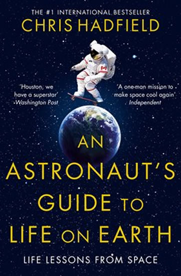 An Astronaut´s Guide to Life on Earth - Hadfield Chris