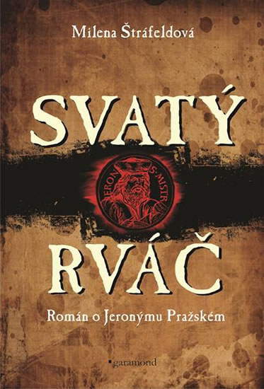 Svatý rváč - Rromán o Jeronýmovi Pražském - Štráfeldová Milena