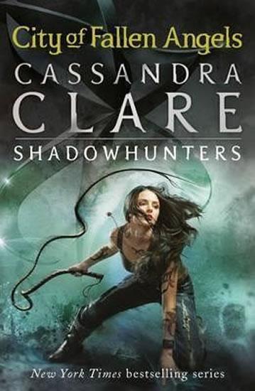 City of Fallen Angels – The Mortal Instruments Book 4 - Clareová Cassandra