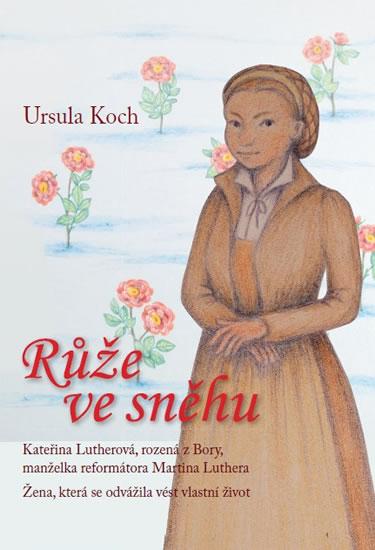Růže ve sněhu - Koch Ursula