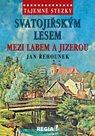 Tajemné stezky - Svatojiřským lesem mezi Labem a Jizerou