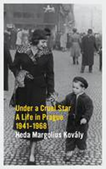 Under a Cruel Star: A Life in Prague 1941-1968 - Margoliová-Kovályová Heda