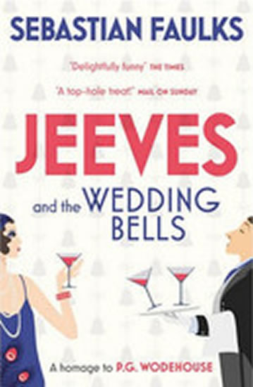 Jeeves and the Wedding Bells - Faulks Sebastian