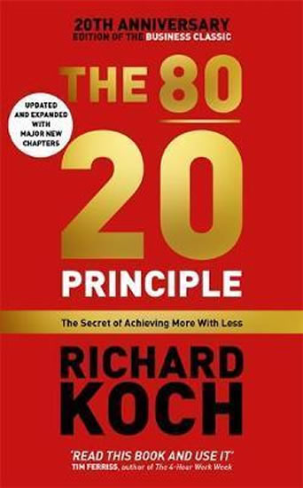 The 80/20 Principle : The Secret of Achieving More with Less - Koch Richard