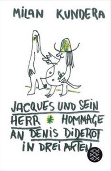 Jacques und sein Herr: Hommage an Denis Diderot in drei Akten - Kundera Milan