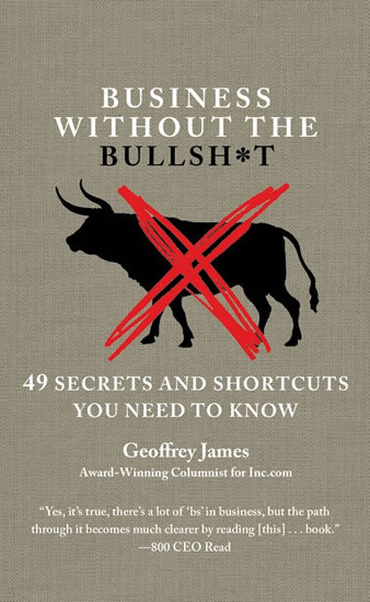 Business Without the Bullsh*t - James Geoffrey