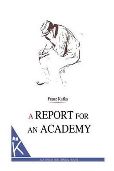 A Report for an Academy - Kafka Franz