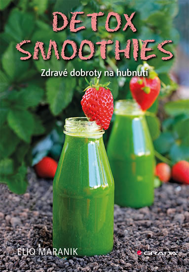Detox smoothies - Zdravé dobroty na hubnutí - Maranik Eliq, Sleva 14%