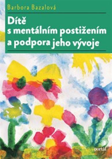 Dítě s mentálním postižením a podpora jeho vývoje - Bazalová Barbora
