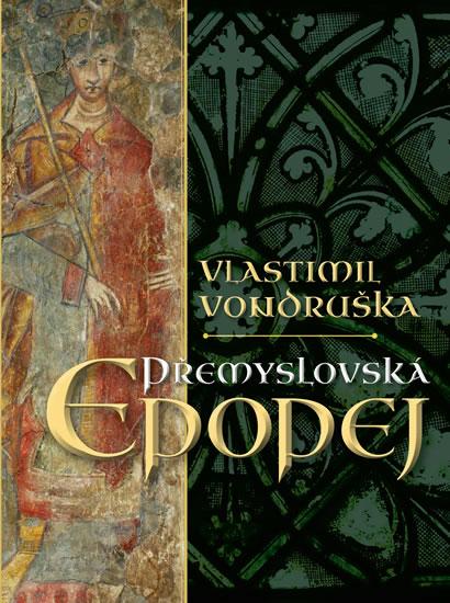 Přemyslovská epopej - luxusní vydání - Vondruška Vlastimil