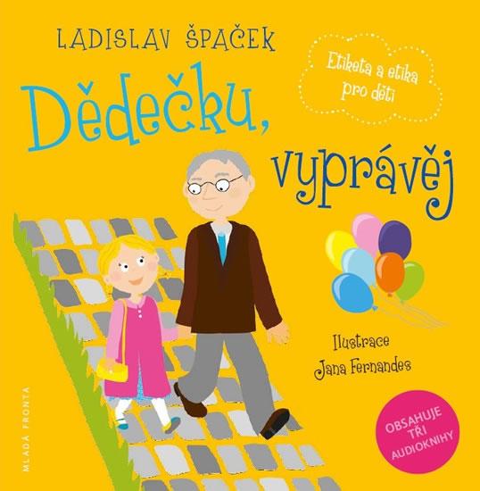 Dědečku, vyprávěj - Etiketa a etika pro děti (komplet 3 knihy + 3 CD) - Ladislav Špaček, Sleva 17%