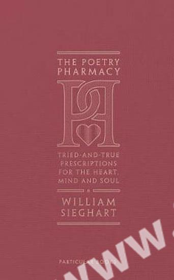 the poetry pharmacy triedandtrue prescriptions for the heart mind and soul