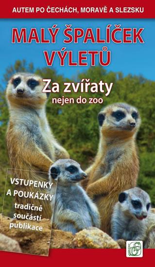 Malý špalíček výletů - Za zvířaty nejen do zoo - Autem po Čechách, Moravě a Slezsku - Soukup Vladimír, David Petr