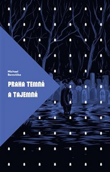Praha temná a tajemná - Borovička Michael