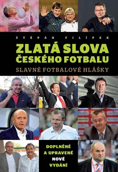 Zlatá slova českého fotbalu - Slavné fotbalové hlášky - Filípek Štěpán
