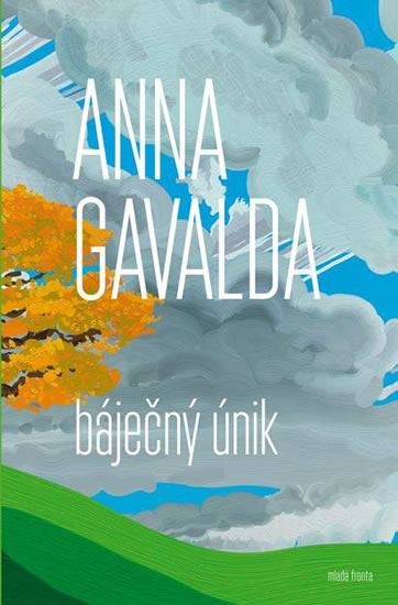 Báječný únik - Gavalda Anna