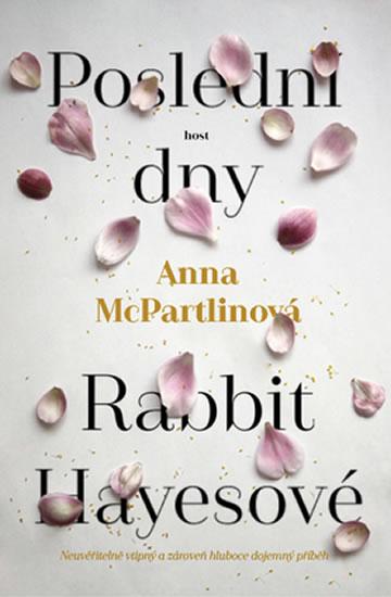 Poslední dny Rabbit Hayesové - McPartlinová Anna