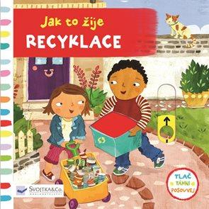 Jak to žije Recyklace