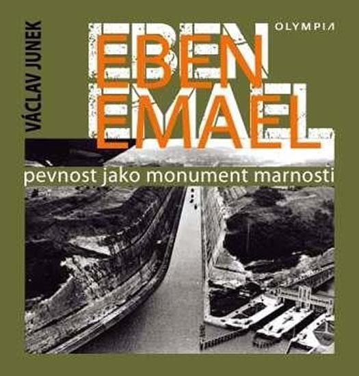 Eben Emael - Pevnost jako monument marnosti - Junek Václav