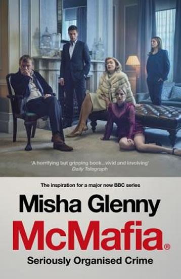 McMafia : Seriously Organised Crime (Film Tie In) - Glenny Misha
