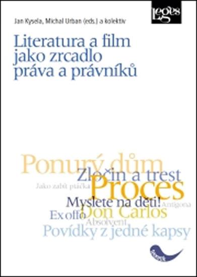 Literatura a film jako zrcadlo práva a právníků - Kysela Jan, Urban Michal