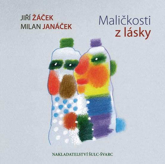 Maličkosti z lásky - Žáček Jiří