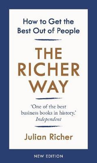 The Richer Way : How to Get the Best Out of People - Richer Julian