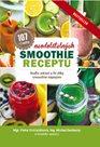 107 neodolatelných smoothie receptů - Buďte zdraví a fit díky smoothie nápojům