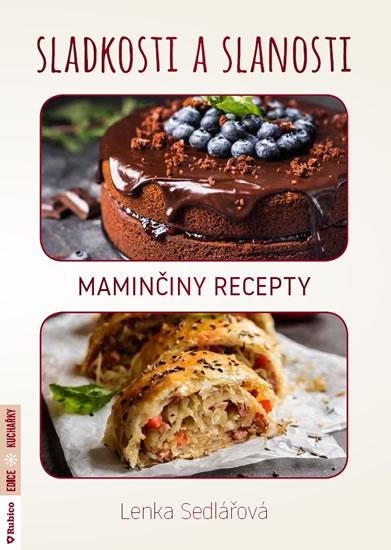 Sladkosti a slanosti - Maminčiny recepty - Sedlářová Lenka