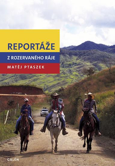 Reportáže z rozervaného ráje - Ptaszek Matěj