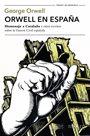 """Orwell en Espana: """"Homenaje a Cataluna"""" y otros escritos sobre la guerra civil espanola"""