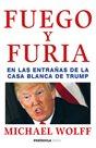 Fuego y furia: En las entranas de la Casa Blanca de Trump