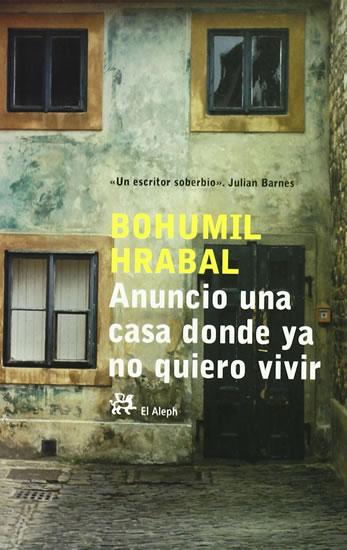 Anuncio una casa donde ya no quiero vivir - Hrabal Bohumil