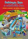 Buldozer Dan a náklaďák Ben - rychlé a zábavné bez nůžek a lepidla