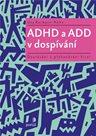 ADHD a ADD v dospívání - Dozrávání a překonávání krizí