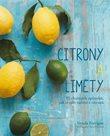 Citróny a limety - 75 chutných způsobů, jak si užít vaření z citrusů